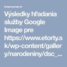 Výsledky hľadania služby Google Image pre https://www.etorty.sk/wp-content/gallery/narodeniny/dsc_0010.jpg