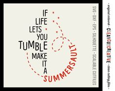 If Life lets you Tumble Summersault Quote - SVG Studio3 DXF EPS Png - funny inspirational - Cricut and Silhouette - clean cutting files by CleanCutCreative on Etsy