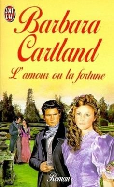 L'amour ou la fortune de Barbara Cartland sur Booknode