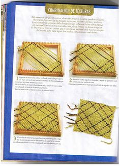 The instructions (Spanish) are too low-res to read, but the pics offer a good idea. Pin Weaving, Loom Weaving, Weaving Textiles, Weaving Patterns, Peg Loom, Weaving Projects, Weaving Techniques, Loom Knitting, Yarn Crafts