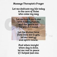 massage therapy prayer ((and I think it's official... I will be doing what I can to become a massage therapist!))