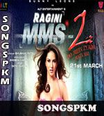 Ragini MMS 2 (2014) Songs Pk Mp3 Download, Ragini MMS 2 (2014) Mp3 Songs Download @ http://www.songspkm.com/album/6704