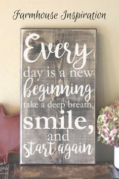 Every Day Is a New Beginning Take a Deep Breath Smile and Start Again Wood Sign - Distressed Wooden Sign - Home Decor - Gift Ideas #wood #woodsigns #afflink #rustic #rusticdecor #farmhouse #farmhousestyle #inspirational