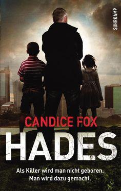 """Candice Fox: Hades (Suhrkamp)  """"Als Killer wird man nicht geboren. Man wird dazu gemacht."""" #Krimi #Spannung #Killer #Ermittlungen"""