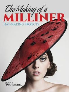 Find The Making of a Milliner - by Jenny Pfanenstiel ( 9780486793474 ) Paperback and more. Browse more  book selections in Sewing books at Books-A-Million's online book store
