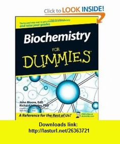 Biochemistry For Dummies (9780470194287) John T. Moore, Richard Langley , ISBN-10: 0470194286  , ISBN-13: 978-0470194287 ,  , tutorials , pdf , ebook , torrent , downloads , rapidshare , filesonic , hotfile , megaupload , fileserve