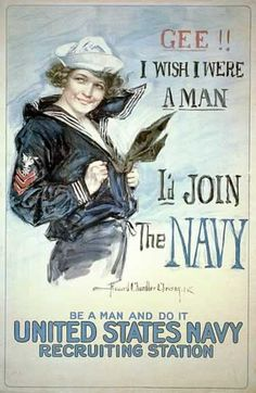 Gee!! I wish I were a man, I'd join the Navy. Be a man and do it - United States Navy recruiting station - Howard Chandler Christy 1917. Poster showing a young woman in a Navy uniform. World War I.