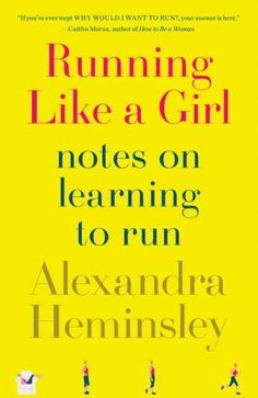 Running+Like+a+Girl:+Notes+on+Learning+to+Run hilarious