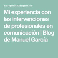 Mi experiencia con las intervenciones de profesionales en comunicación   Blog de Manuel García