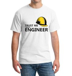 "TRUST ME I AM AN ENGINEER """" Limited Edition"""""