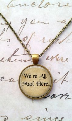 Alice In Wonderland Necklace, Glass Necklace, We're All Mad Here, Wonderland, Steampunk, Once Upon a Time T601 on Etsy, $8.75