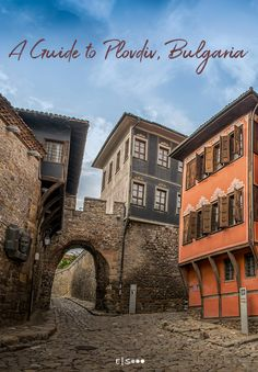 Reasons to Visit Plovdiv, a hidden gem on the Balkans - Wellness and Lifestyle Montenegro Travel, Albania Travel, Serbia Travel, Slovenia Travel, Croatia Travel, Spain Travel, European Travel Tips, Travel Tips For Europe, Travel Around Europe