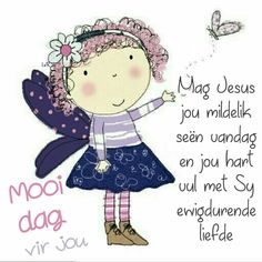 Lekker Dag, Evening Greetings, Afrikaanse Quotes, Goeie More, Strong Quotes, Inspiring Quotes About Life, Good Morning Quotes, Bible Verses, Minnie Mouse