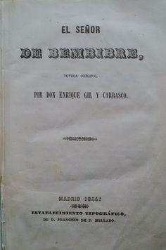 El Señor de Bembibre.   Por Don Enrique Gil y carrasco.  Novela Original. Madrid 1844. Establecimiento tipográfico de Don Francisco de  Paula Mellado.
