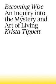 Becoming Wise / Krista Tippett