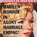 Le magazine américain Modern Screen, de décembre 1960, consacrait sa couverture à Marilyn Monroe et un article sur le scandale de la...