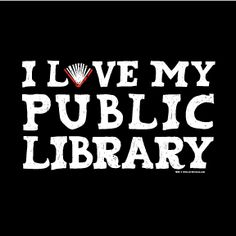 I didn't always love WORKING at my public library, but I certainly love using it!