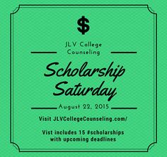 Scholarship Saturday - August 22, 2015 - 15 college scholarships and contests with upcoming deadlines.   JLV College Counseling Blog