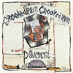 "#121. ""Crooked Rain, Crooked Rain"" *** Pavement (1994)"