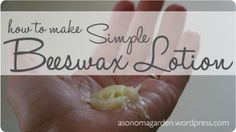 How to Make Simple Beeswax Lotion