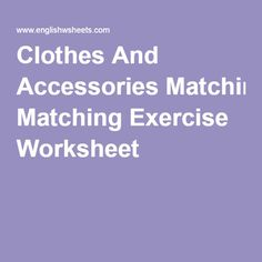 Clothes And Accessories Matching Exercise Worksheet
