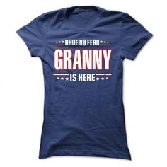 GRANNY, HAVE NO FEAR GRANNY IS HERE, GRANNY TSHIRT T Shirts, Hoodies. Get it here ==► https://www.sunfrog.com/LifeStyle/GRANNY-HAVE-NO-FEAR-GRANNY-IS-HERE-GRANNY-TSHIRT.html?41382 $21.99