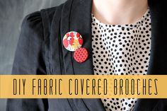 DIY Fabric Covered Brooches