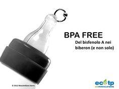 Bpa Free. Del bisfenolo A nei biberon (e non solo)