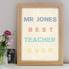 The Teacher Print is a unique gift which can be individually personalised with the name of a favourite teacher or classroom assistant. This print features the n Best Teacher Ever, Teacher Favorite Things, Large Prints, Framed Prints, Personalised Prints, Cardboard Tubes, Memorable Gifts, Teacher Gifts, Poster Prints