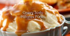 Gravy Soslu Patates Püresi