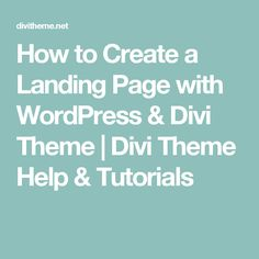How to Create a Landing Page with WordPress & Divi Theme | Divi Theme Help & Tutorials