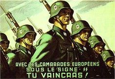 """With the European comrades under the sign SS you will conquer"" The 33rd Waffen Grenadier Division of the SS Charlemagne (1st French) and Charlemagne Regiment are collective names used for units of French volunteers in the Wehrmacht and later Waffen-SS during World War II. From estimates of 7,340 to 11,000 at its peak in 1944, the strength of the division fell to just sixty men in May 1945. (Wikipedia) Ww2 Posters, Propaganda Art, War Image, The Third Reich, German Army, France, World War Two, Division, Vintage Posters"