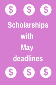 77 college scholarships and contests with May 2015 deadlines.