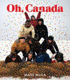Oh, Canada edited by Denise Markonish