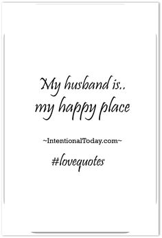 My husband is my happy place: 30 love quotes to inspire your marriage