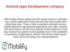 Android apps development company malaysia  Mobilify is a leading Android App Development Company in Malaysia. Delivers Best Solution for Android app development, iPhone app development, iPad app, Windows and Blackberry App Development.  www.mobilify.my
