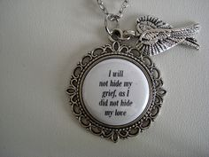 I Will Not Hide My Grief As I Did Not Hide My Love Floral Filigree Necklace or Key Chain Memorial Jewelry