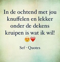 Heb ik zin in 💋❤️ I'm looking forward to 💋❤️ Sef Quotes, Quotes Gif, Funny Quotes, New Love, Love You, Beautiful Couple Quotes, Love Is Everything, Qoutes About Love, Dutch Quotes