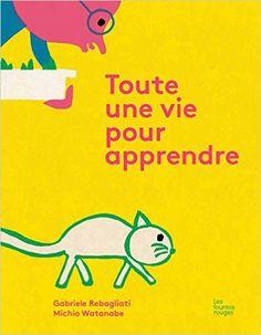 Amazon.fr - Toute une vie pour apprendre - Gabriele Rebagliati, Michio Watanabe, Valérie Cussaguet - Livres