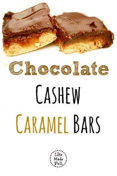 Chocolate Cashew Caramel Bars - Life Made Full