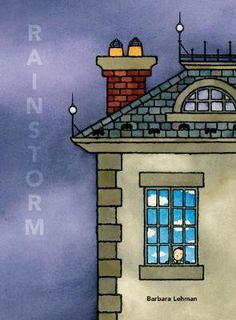 Rainstorm by Barbara Lehman