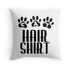 """CAT HAIR SHIRT"" Throw Pillows by Divertions 