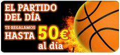 Promocion hasta 50 euros dia baloncesto hasta el 22 de marzo