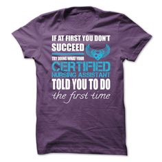 98018849 Try Doing What Your Certified Nursing Assistant Told You To Do T Shirt  Online T Shirt