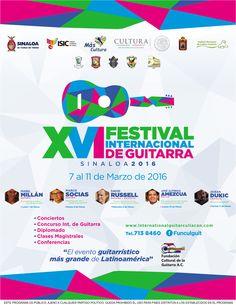 XVI Festival Internacional de Guitarra Sinaloa 2016, del 7 al 11 de Marzo de 2016, en los municipios de Ahome, Salvador Alvarado, Culiacán y Mazatlán.