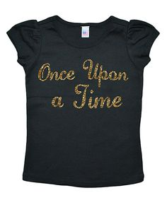 Look at this Wonder Me Black 'Once Upon a Time' Tee - Infant, Toddler & Girls on #zulily today!