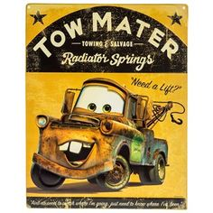 "No need to journey all the way to Radiator Springs when you can hang Tow Mater Embossed Tin Sign on your walls. This sign features the Disney Pixar character, Tow Mater, set against a yellow background with subtle distressing. Hang this sign in your game room, home theater, workshop, garage, man cave, office, and more for an animated touch!    	     	Dimensions:    	  		Length: 14""  	  		Width: 11""      	     	Hanging Hardware:    	  		2 - Nail Hole Cut-Outs (10 ..."