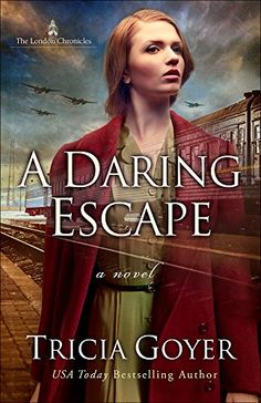 (January 2018) A Daring Escape (The London Chronicles) by Tricia Goyer https://www.amazon.com/dp/0736965149/ref=cm_sw_r_pi_dp_x_nQaFzbYVKW2TG