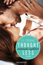 Thoughtless von S. C. Stephens erschienen im Goldmann Verlag. Ich bin jetzt leider süchtig nach Kellan Kyle.