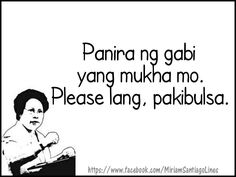 Tagalog Quotes Hugot Funny, Pinoy Quotes, Tagalog Love Quotes, Funny Mom Quotes, Funny Quotes About Life, Life Humor, Man Humor, Annoying People Quotes, A Guy Like You